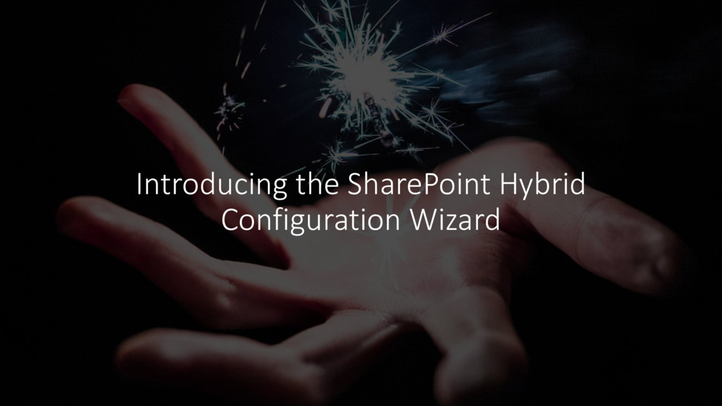 Introducing the SharePoint Hybrid Configuration...