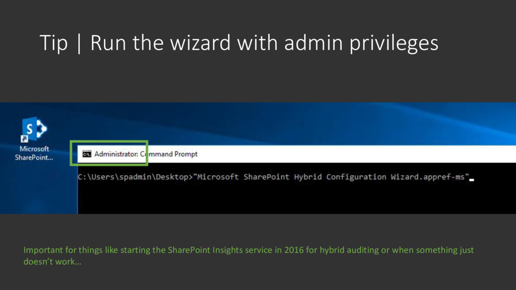 Tip | Run the wizard with admin privileges Impo...