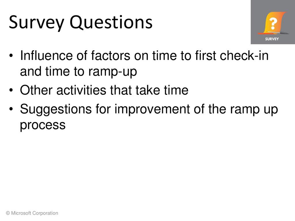 © Microsoft Corporation Survey Questions • Infl...
