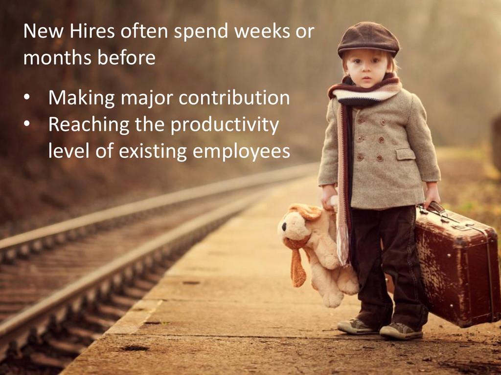 © Microsoft Corporation New Hires often spend w...