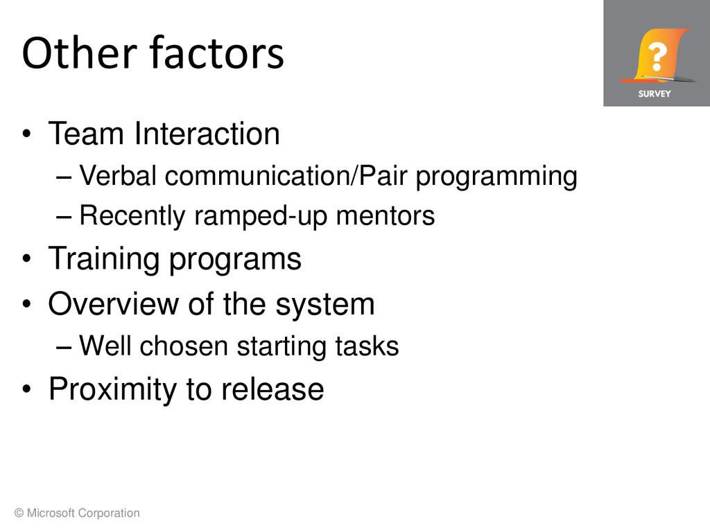 © Microsoft Corporation Other factors • Team In...