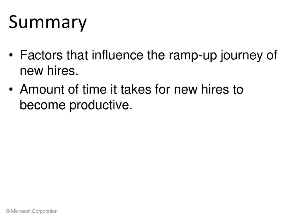 © Microsoft Corporation Summary • Factors that ...