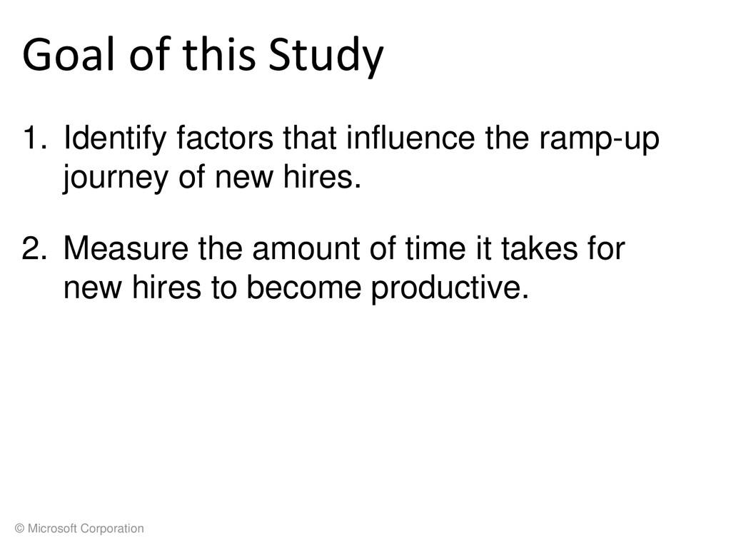 © Microsoft Corporation Goal of this Study 1. I...