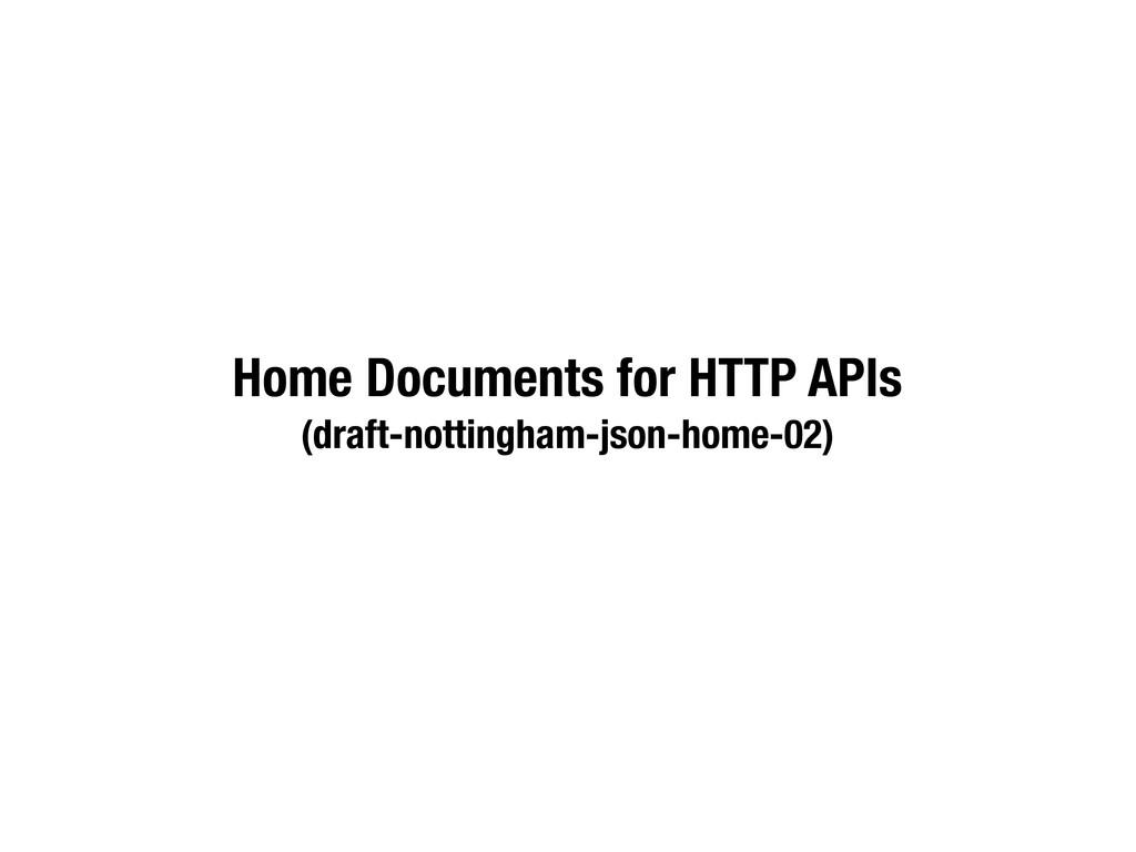 Home Documents for HTTP APIs (draft-nottingham-...