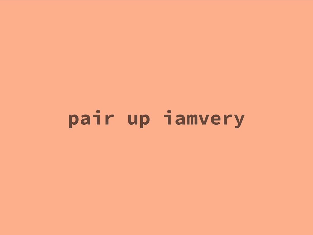 pair up iamvery