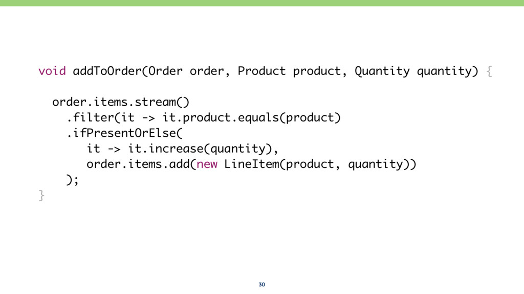 30 void addToOrder(Order order, Product product...