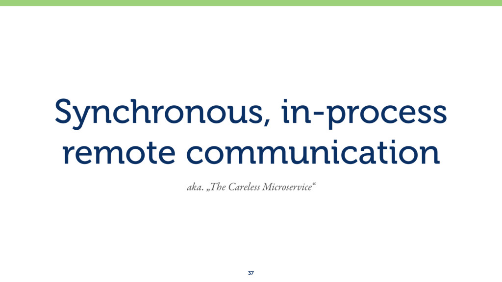 Synchronous, in-process remote communication 3...