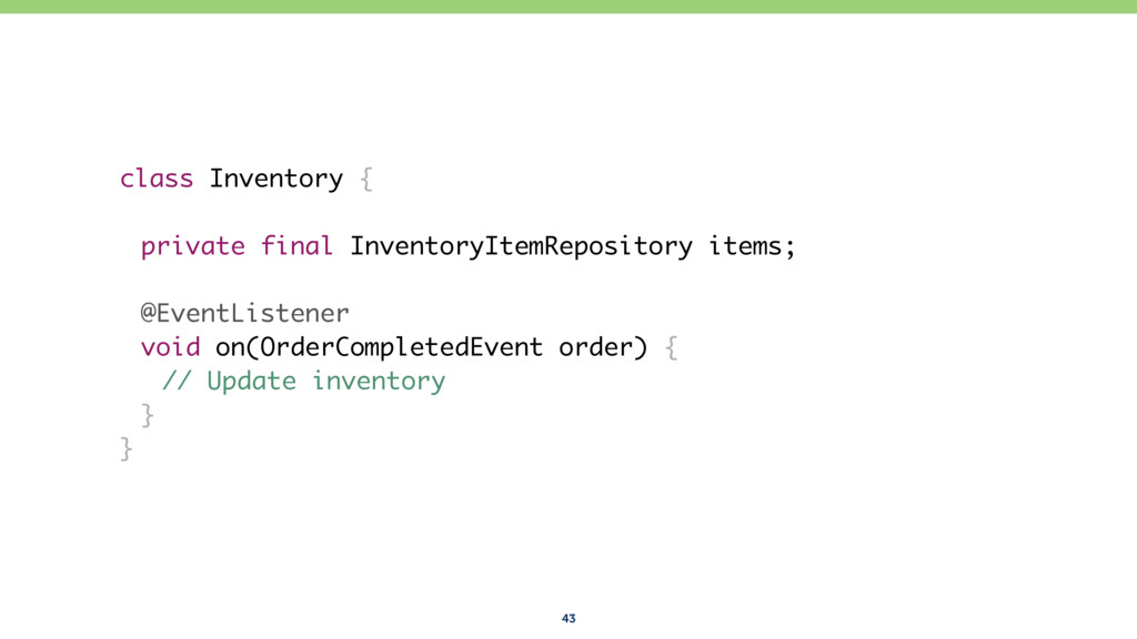 43 class Inventory { private final InventoryIte...