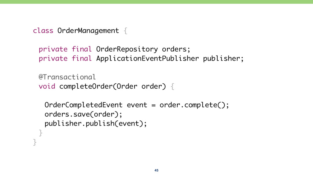 45 class OrderManagement { private final OrderR...