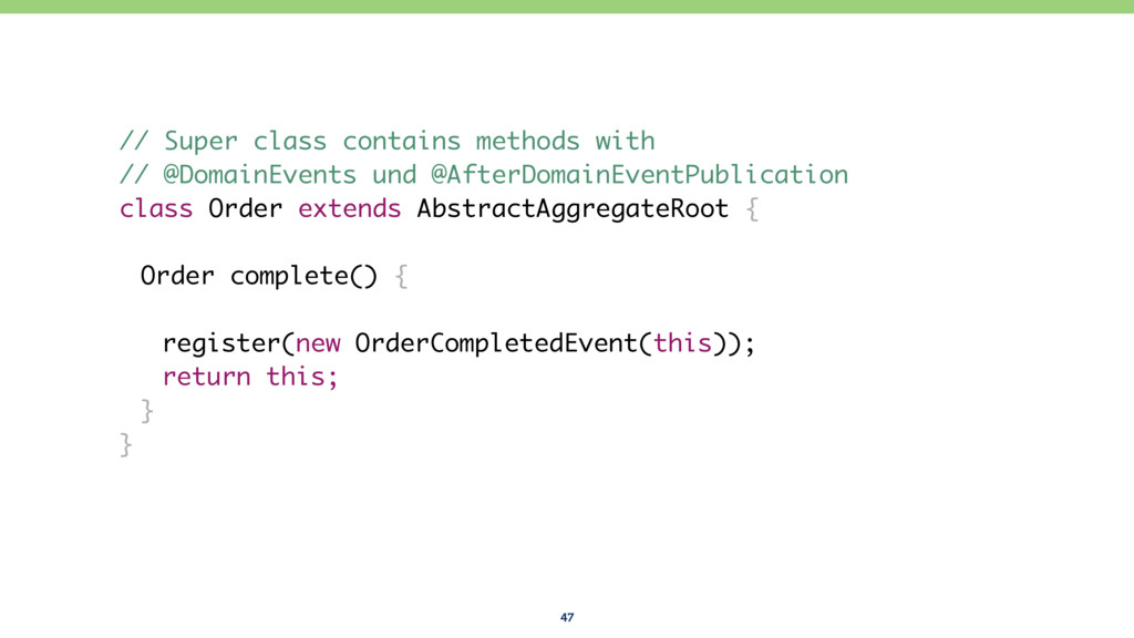 47 // Super class contains methods with // @Dom...