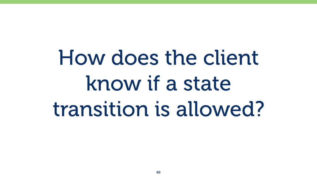 How does the client know if a state transitio...