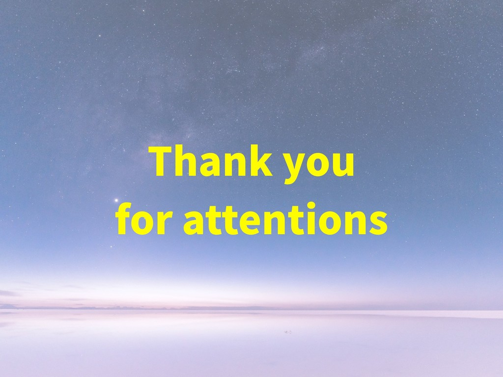 Thank you for attentions