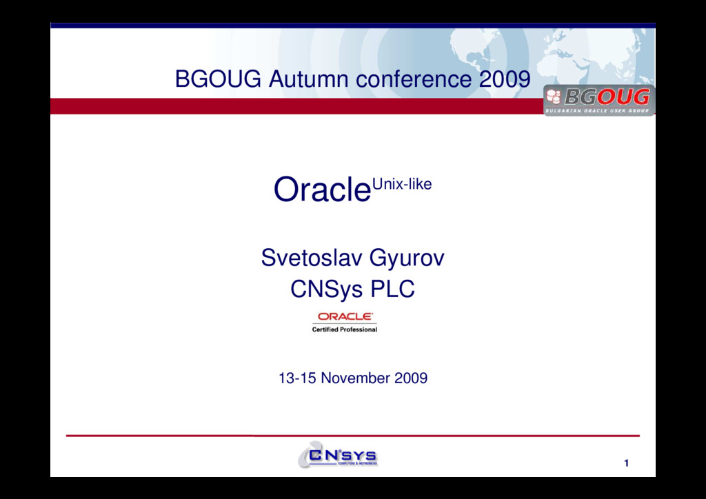 www.cnsys.bg BGOUG Autumn conference 2009 Oracl...