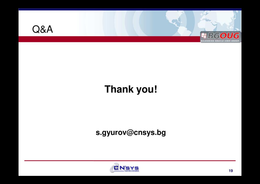 www.cnsys.bg Q&A Thank you! 19 Thank you! s.gyu...