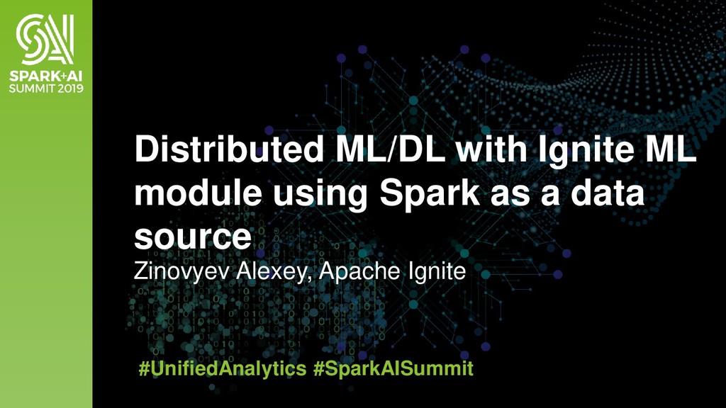 Zinovyev Alexey, Apache Ignite Distributed ML/D...