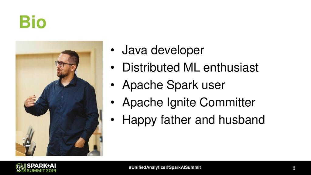 Bio • Java developer • Distributed ML enthusias...