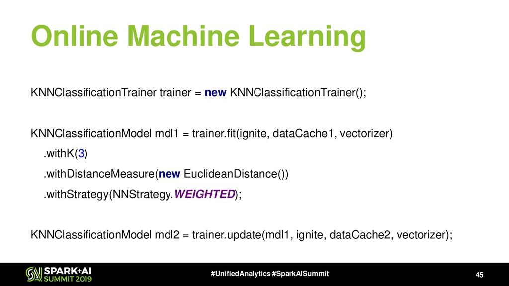 Online Machine Learning 45 #UnifiedAnalytics #S...