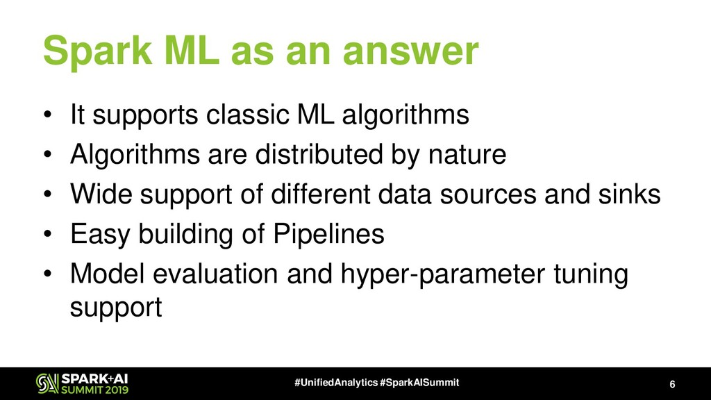 Spark ML as an answer • It supports classic ML ...