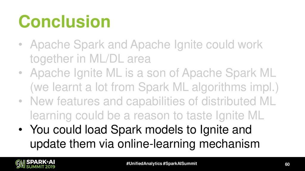 Conclusion • Apache Spark and Apache Ignite cou...