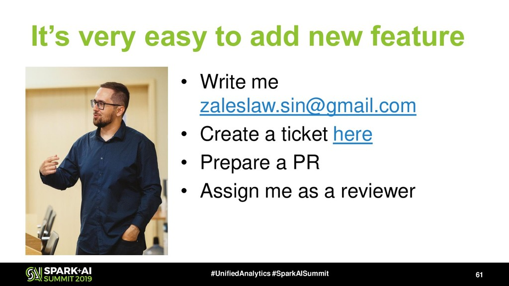 It's very easy to add new feature • Write me za...