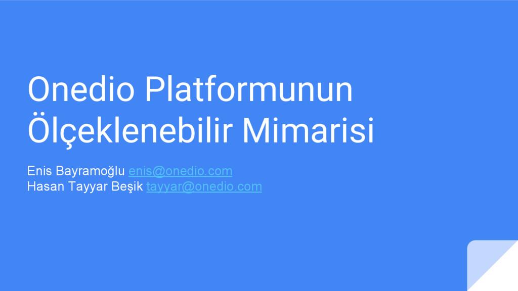Onedio Platformunun Ölçeklenebilir Mimarisi Eni...