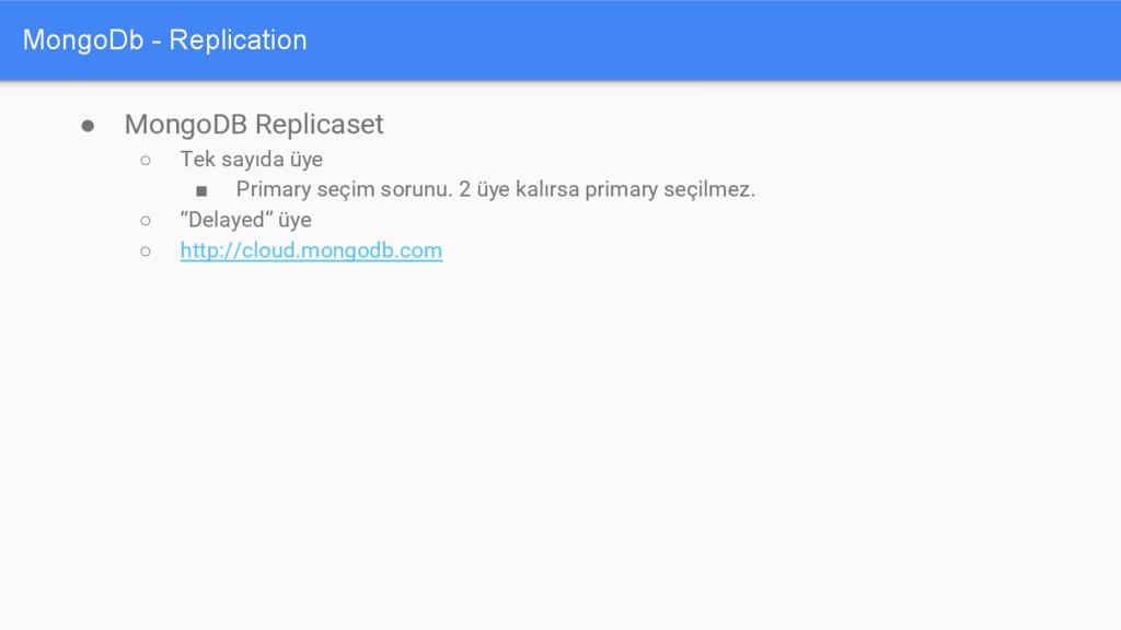 MongoDb - Replication ● MongoDB Replicaset ○ Te...