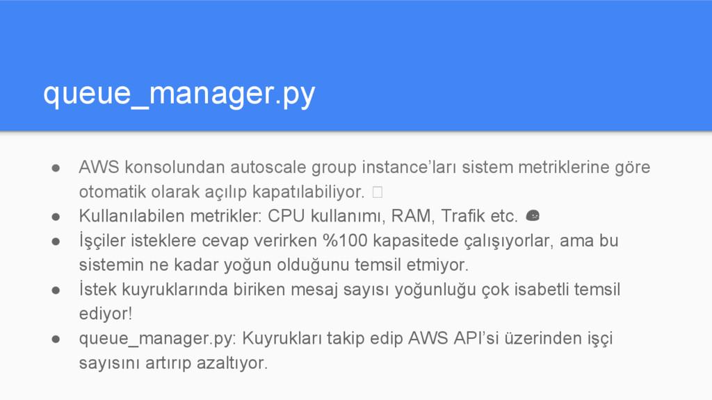 queue_manager.py ● AWS konsolundan autoscale gr...