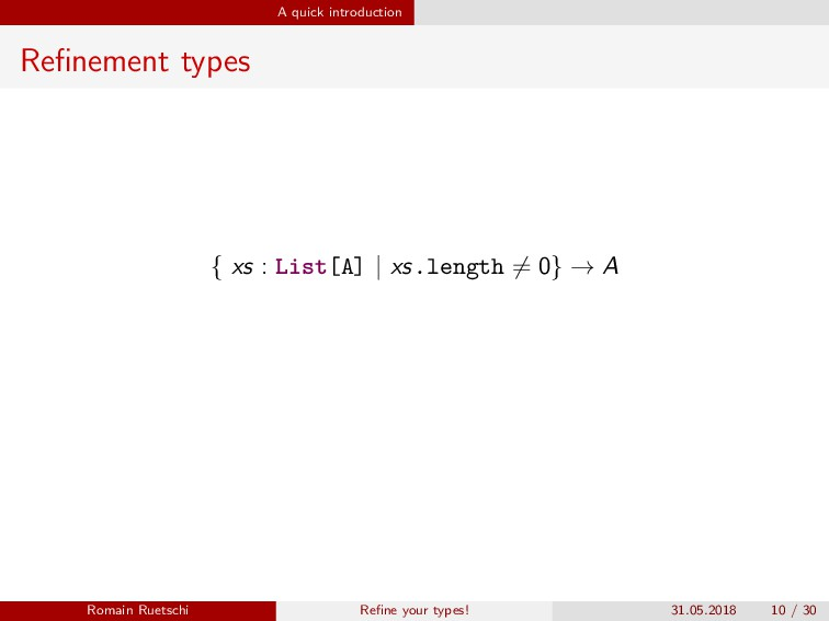 A quick introduction Refinement types { xs : Lis...