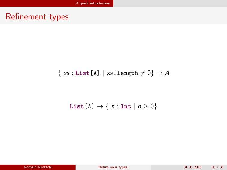 A quick introduction Refinement types { xs : Lis...