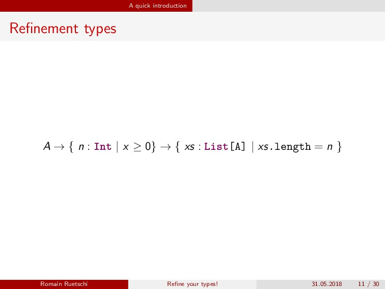 A quick introduction Refinement types A → { n : ...