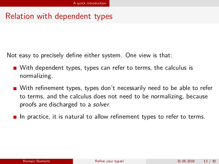A quick introduction Relation with dependent ty...