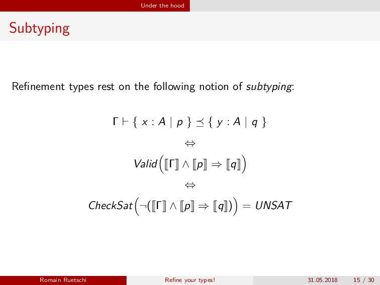 Under the hood Subtyping Refinement types rest o...