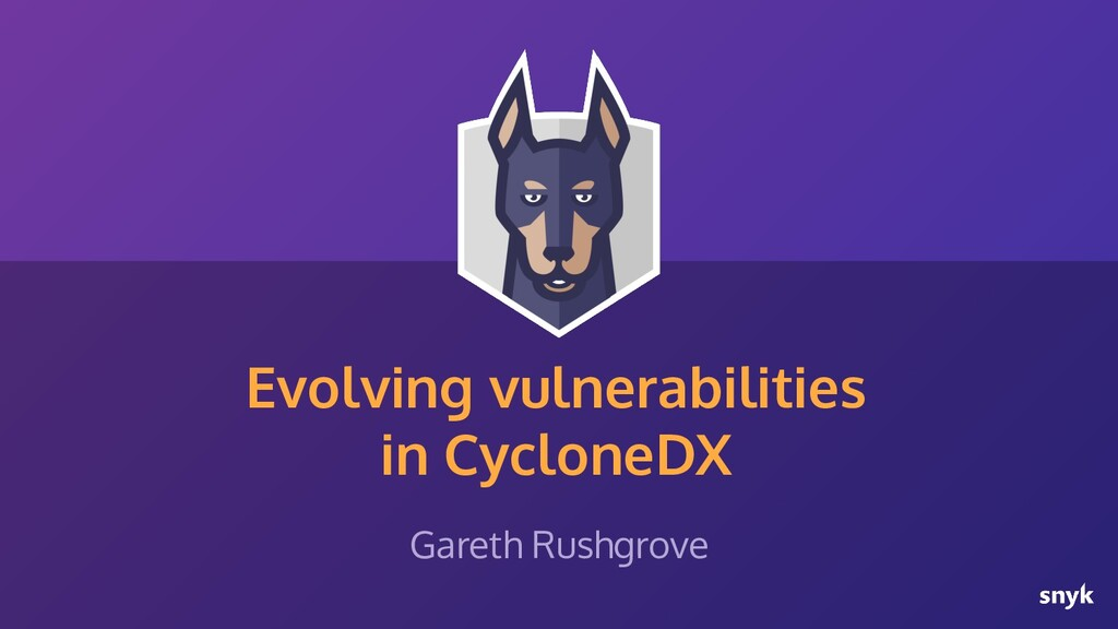 Evolving vulnerabilities in CycloneDX Gareth Ru...
