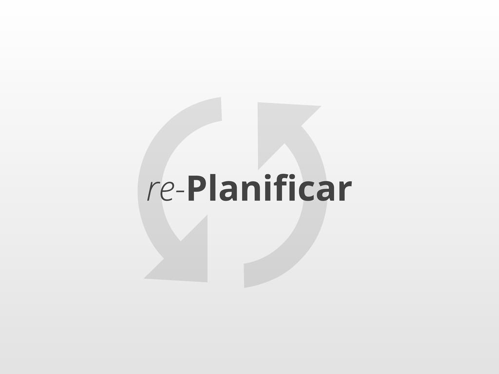 re-Planificar