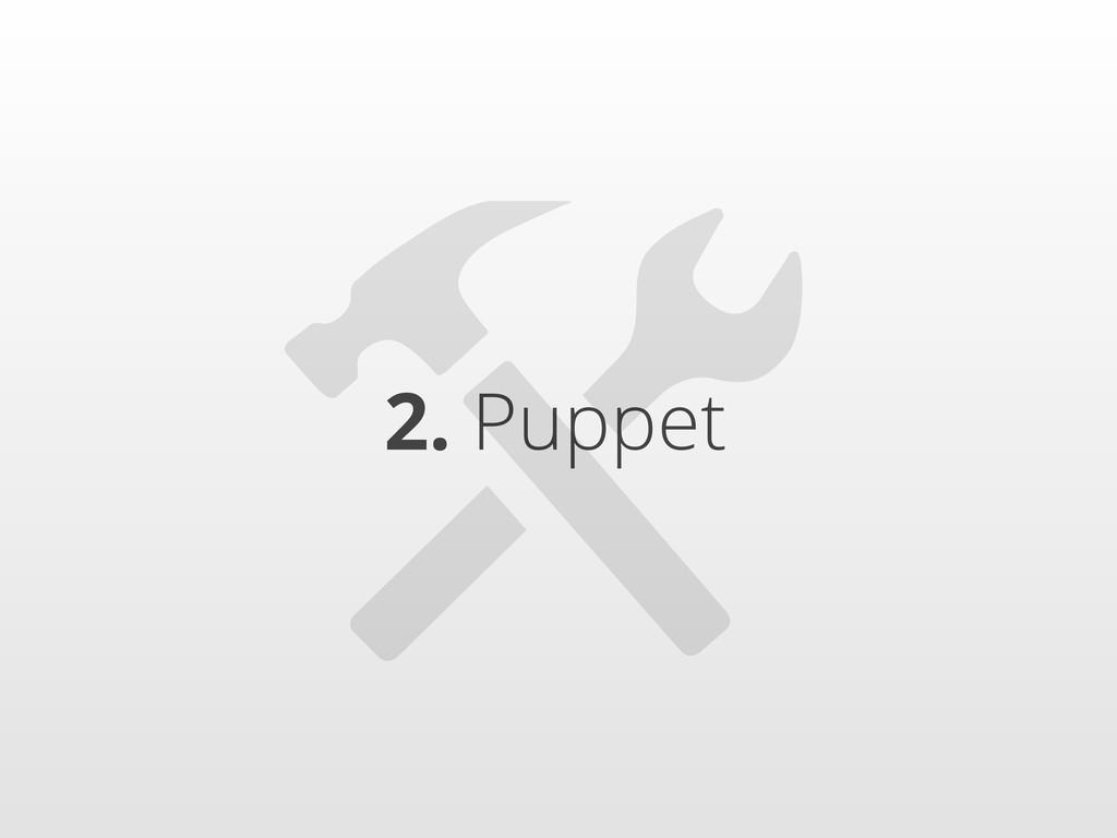 2. Puppet ⚒