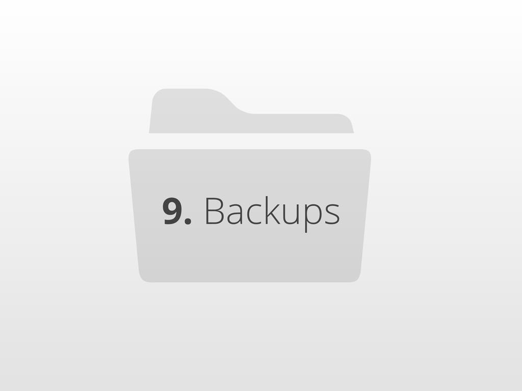 9. Backups