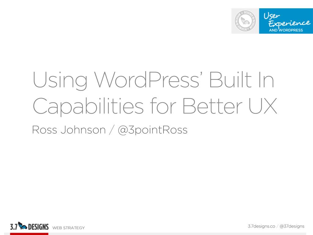 Using WordPress' Built In Capabilities for Bett...