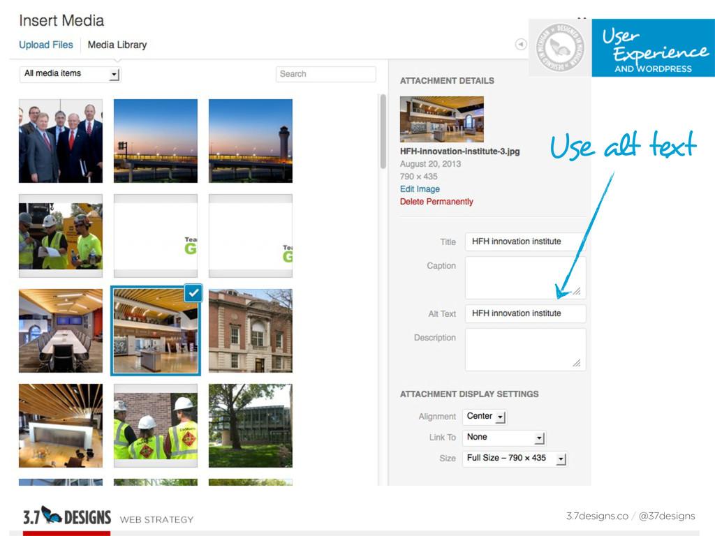 3.7designs.co / @37designs Use alt text