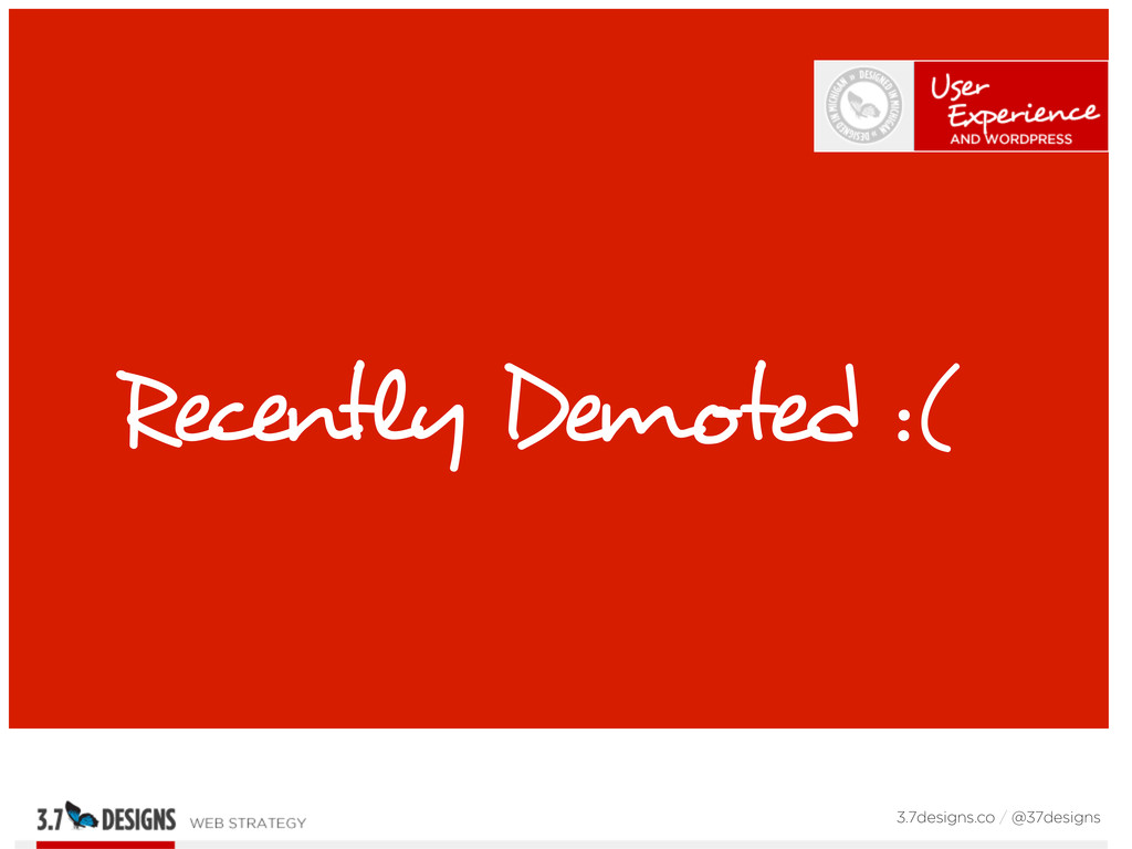 Recently Demoted :( 3.7designs.co / @37designs
