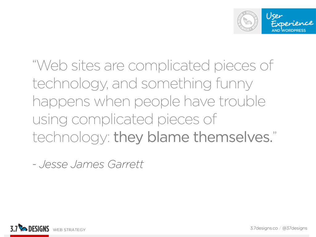 """""""Web sites are complicated pieces of technology..."""