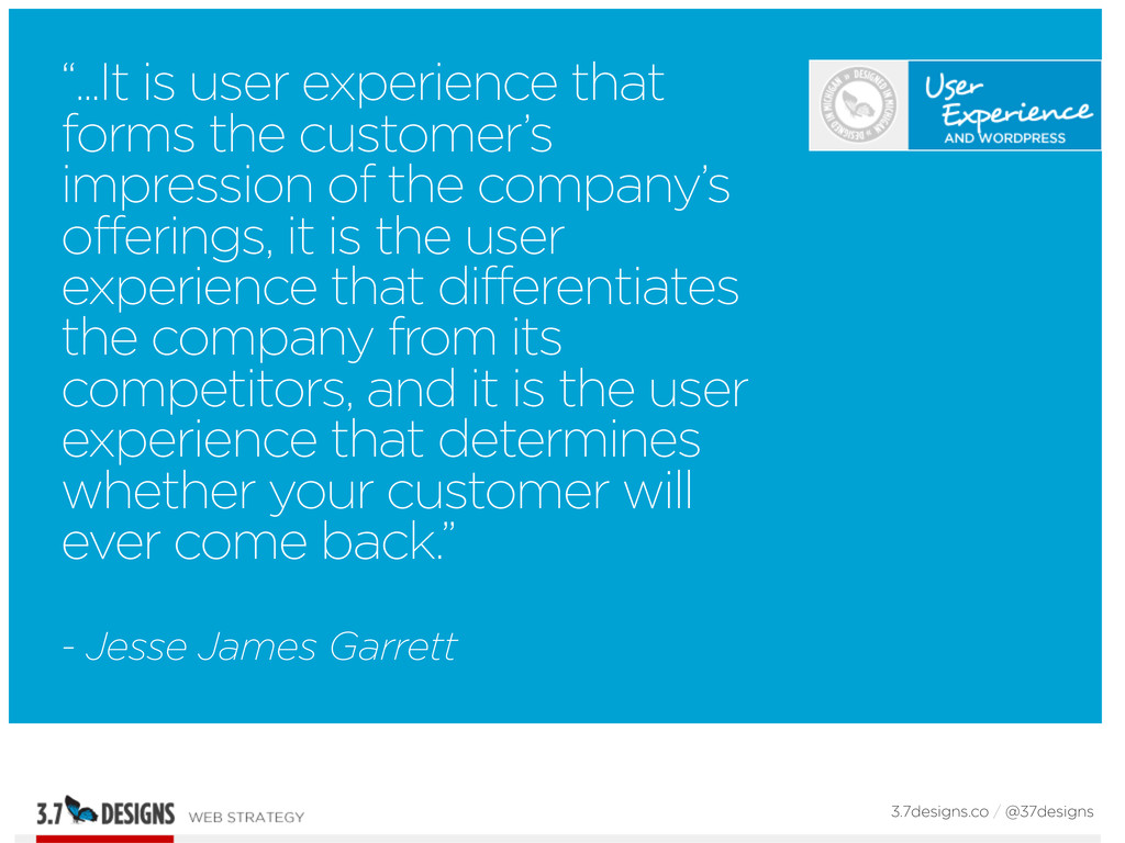 """""""...It is user experience that forms the custom..."""