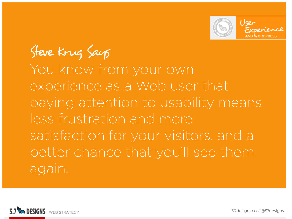 Steve Krug Says You know from your own experien...