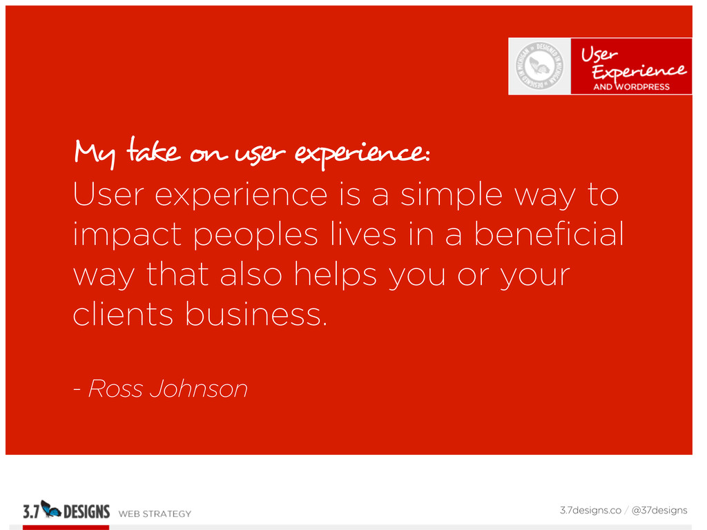 My take on user experience: User experience is ...