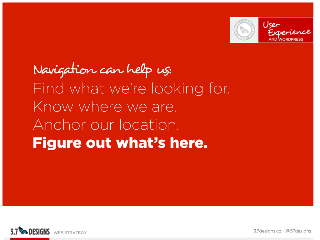 Navigation can help us: Find what we're looking...
