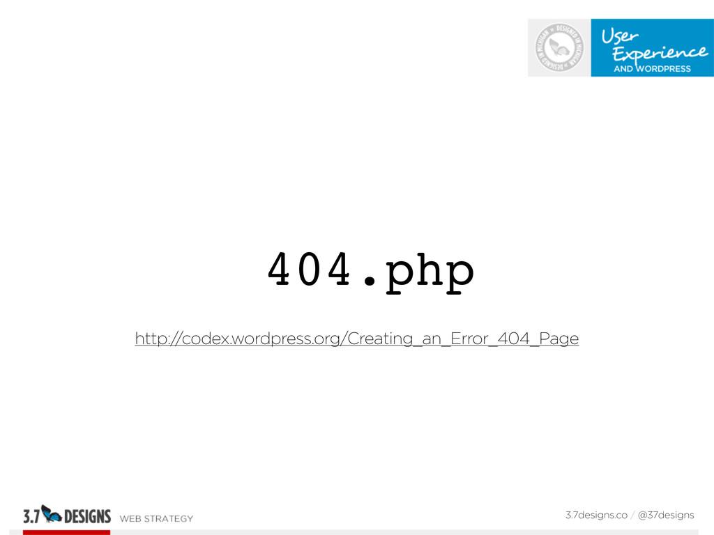404.php http://codex.wordpress.org/Creating_an_...