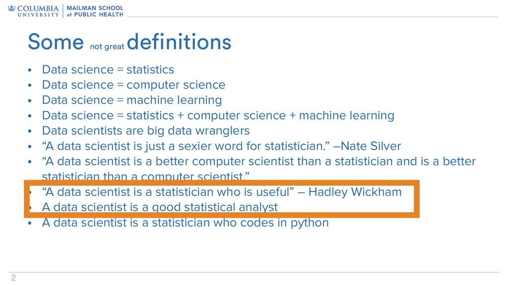 2 • Data science = statistics • Data science = ...