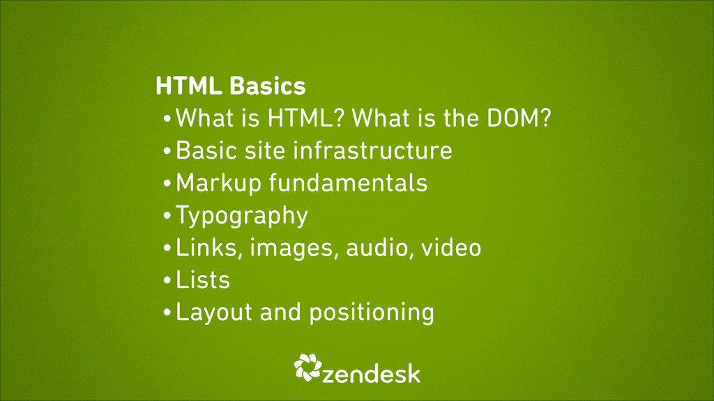 HTML Basics • What is HTML? What is the DOM? • ...