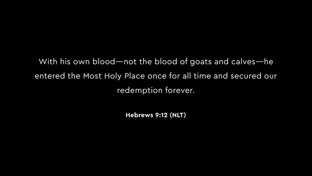 With his own blood—not the blood of goats and c...