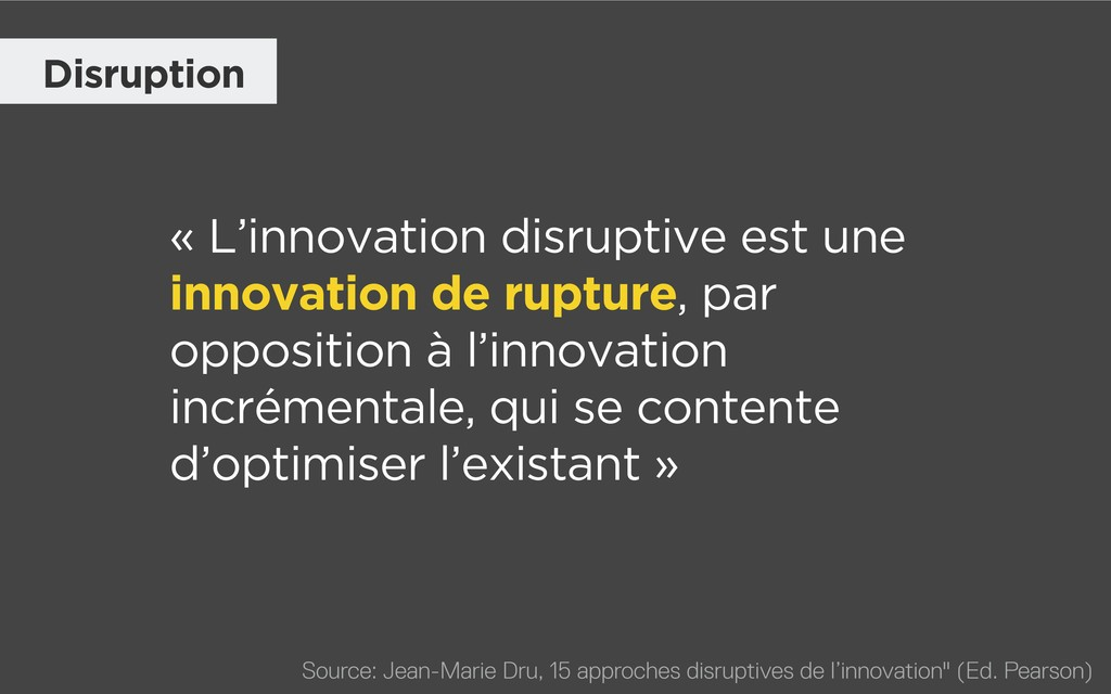« L'innovation disruptive est une innovation de...