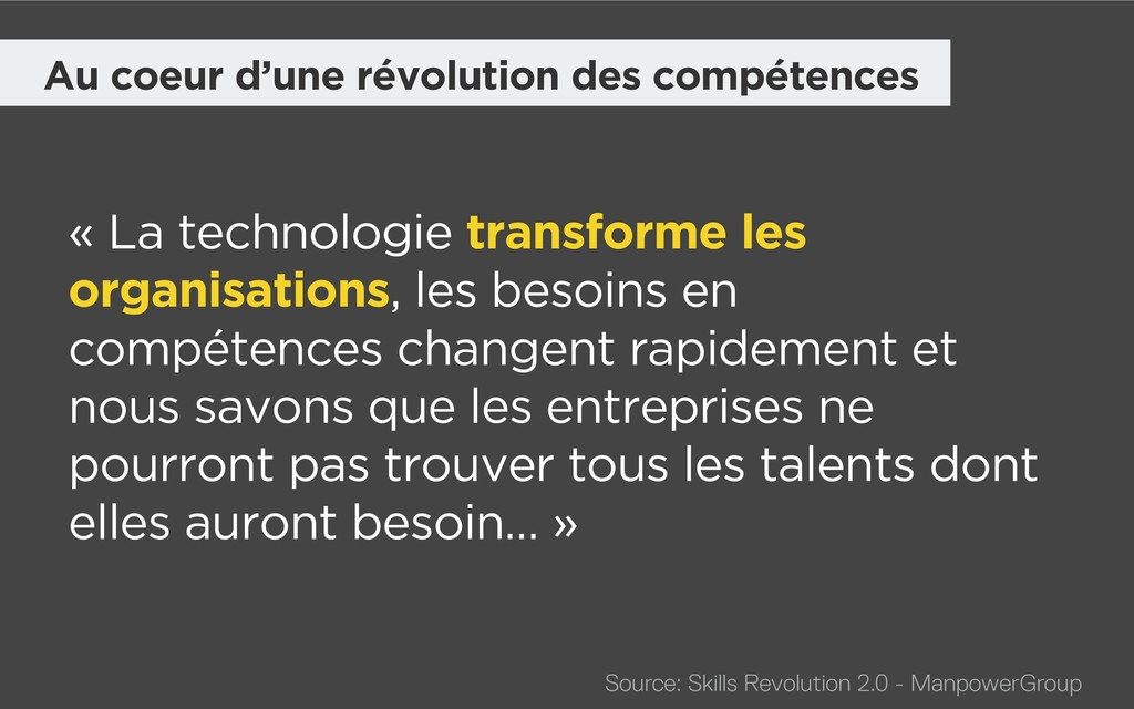 « La technologie transforme les organisations, ...